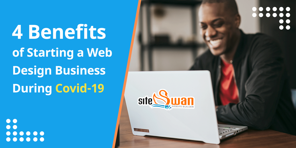 4 benefits of starting a web design business during covid 19