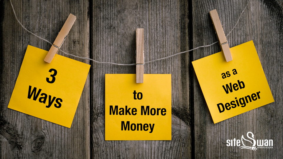 3ways to make more money as a web designer