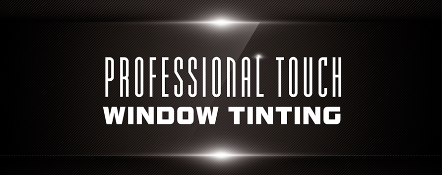 Professional Touch Window Tinting