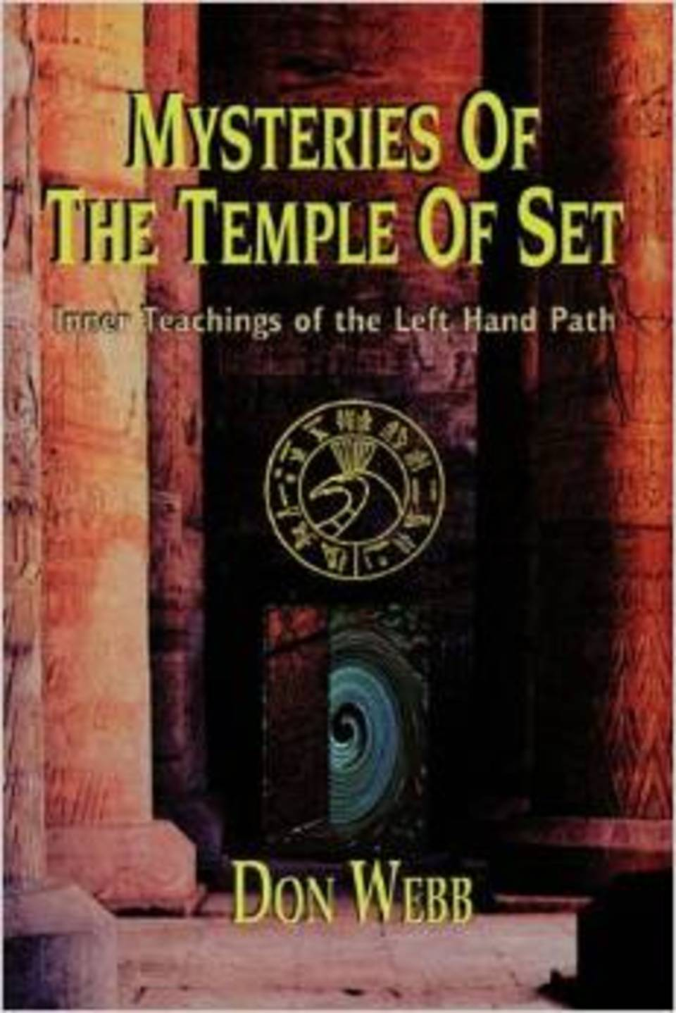 Mysteries of the Temple of Set: Inner Teachings of the Left Hand Path •  by Don Webb