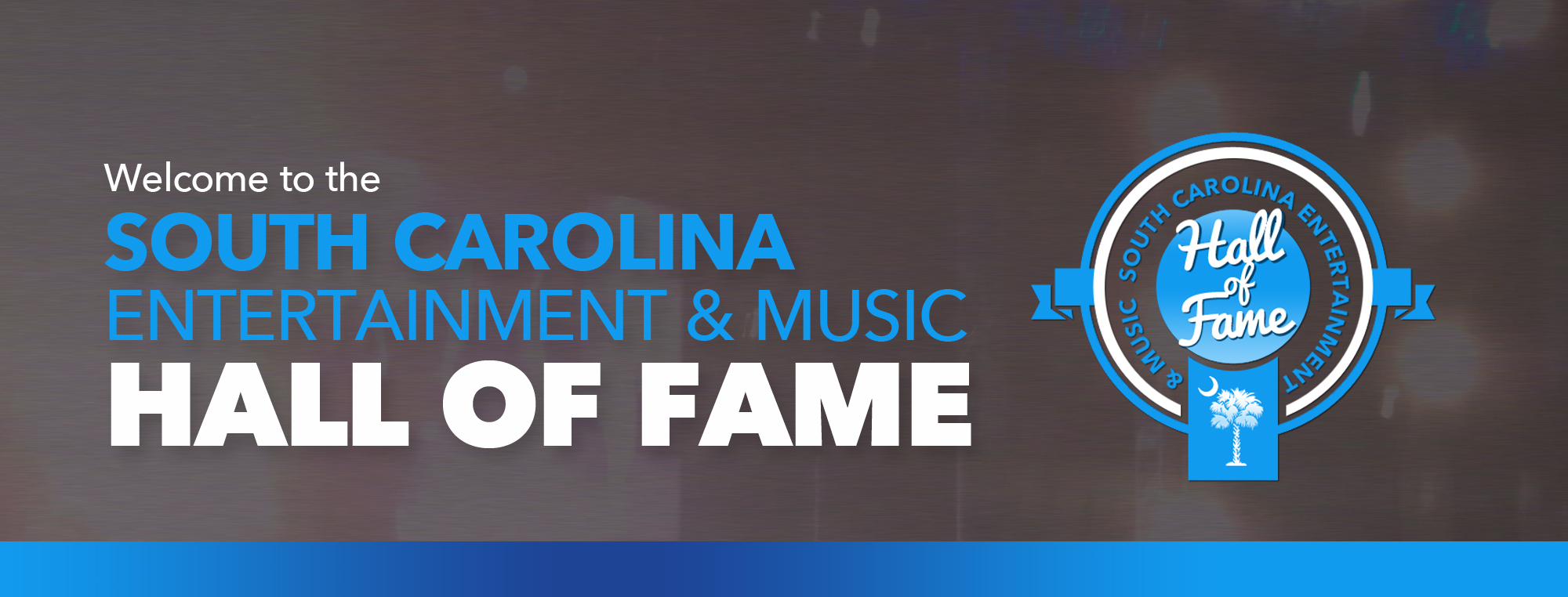 THE SOUTH CAROLINA ENTERTAINMENT & MUSIC HALL OF FAME