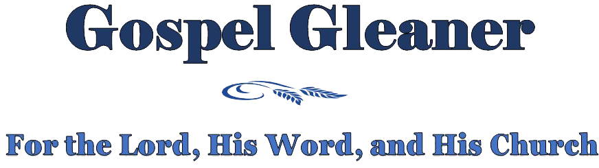 The Gospel Gleaner