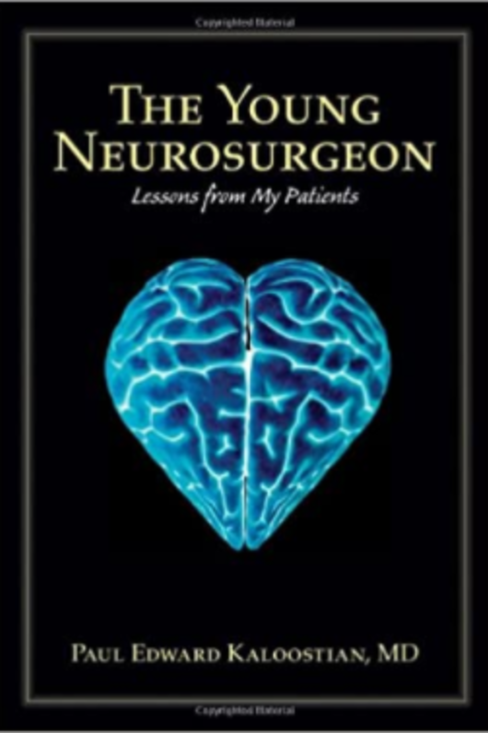 The young neurosurgeon by paul e kaloostian