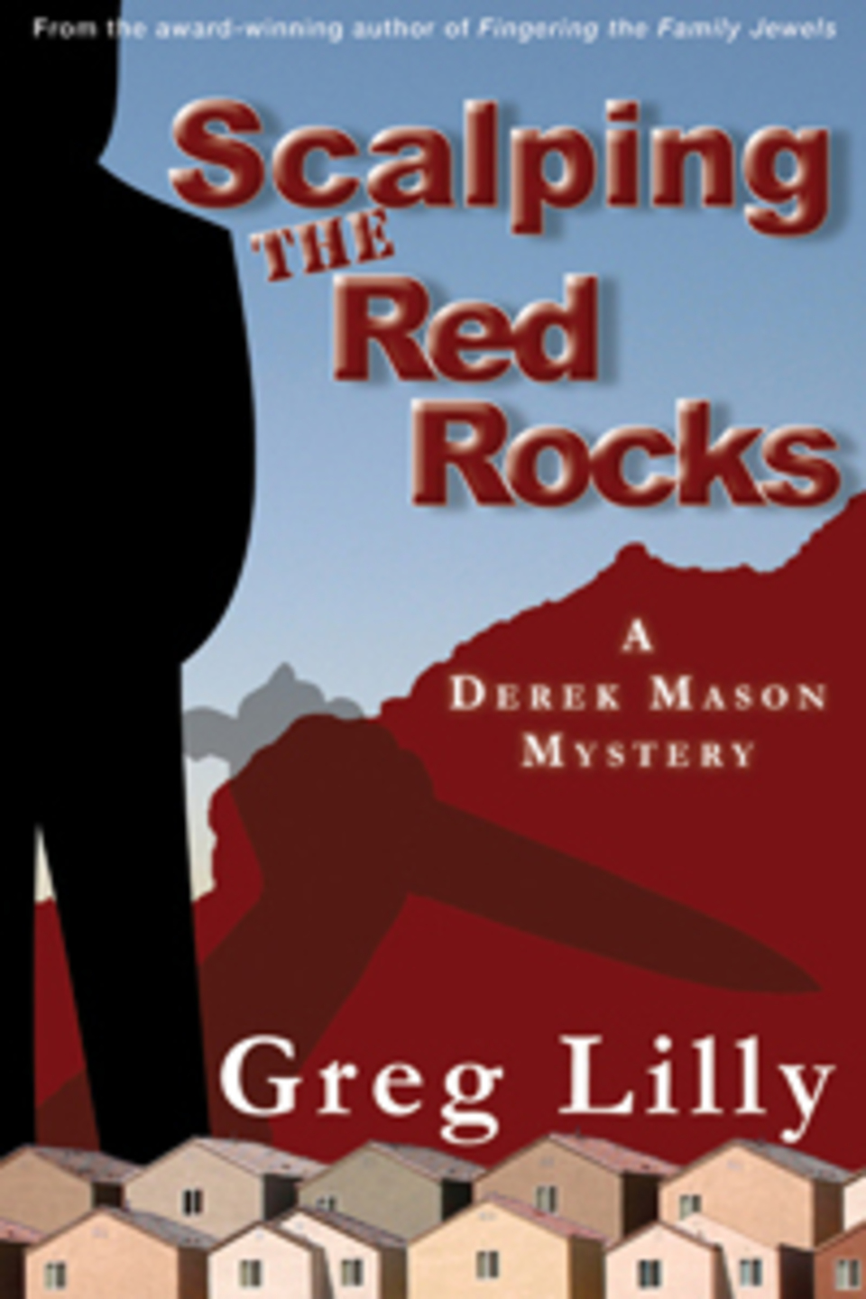 Scalping The Red Rocks -- A Derek Mason Mystery