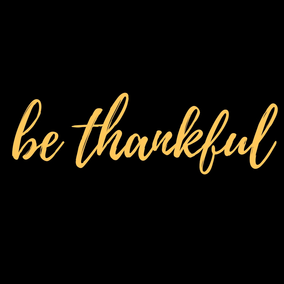 Be thankful 960x960