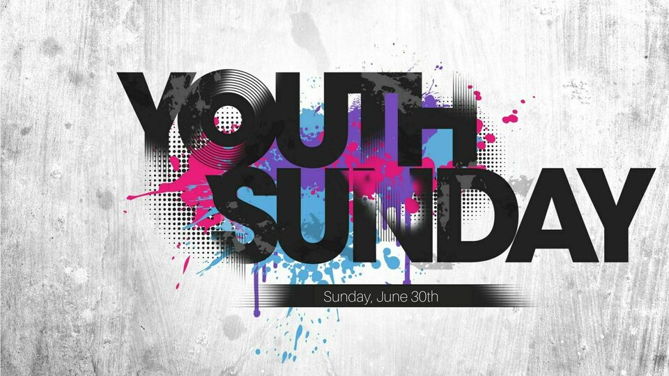 Youth sunday   june 30th
