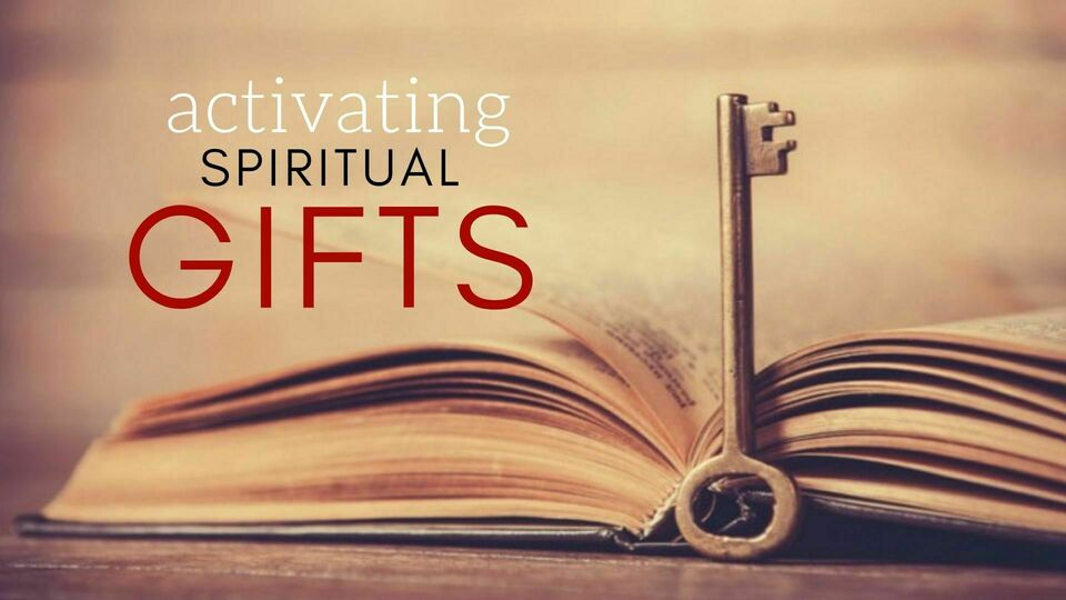Activating spiritual gifts
