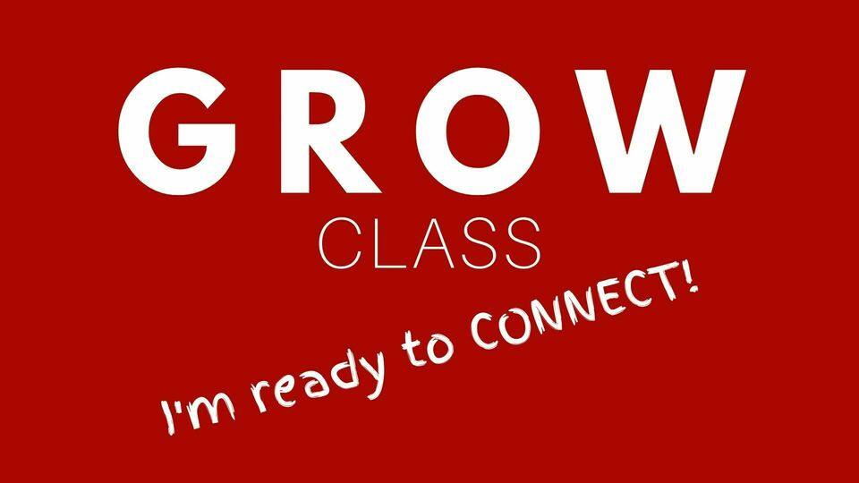 Grow class   im ready to connect